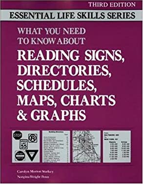 Reading Signs, Directories, Schedules, Maps, Charts and Graphs: Essential Life Skills Carolyn Morton Starkey and Norgina Wright Penn