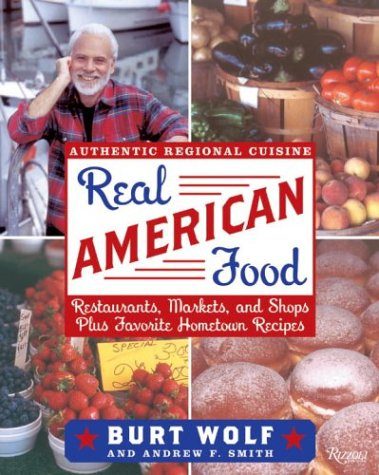 Real American Food: A Culinary Tour of the United States 9780847827923