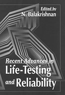 Recent Advances in Life-Testing and Reliability 9780849389726