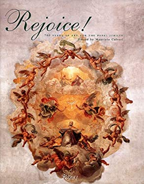 Rejoice!: 700 Years of Art for the Papal Jubilee 9780847822362