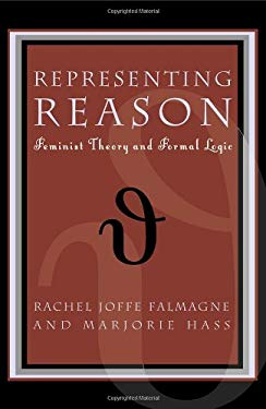 Representing Reason: Feminist Theory and Formal Logic 9780847696680