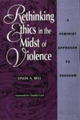 Rethinking Ethics in the Midst of Violence: A Feminist Approach to Freedom 9780847678440