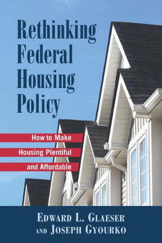 Rethinking Federal Housing Policy: How to Make Housing Plentiful and Affordable 9780844742731