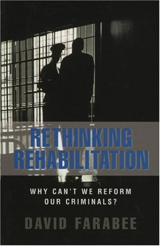 Rethinking Rehabilitation: Why Can't We Reform Our Criminals? 9780844771908