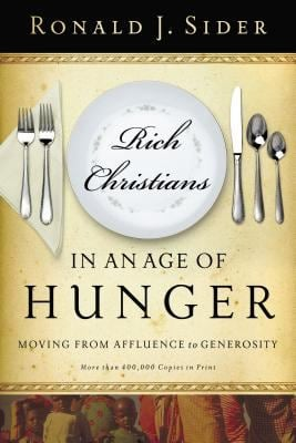 Rich Christians in an Age of Hunger: Moving from Affluence to Generosity 9780849945304