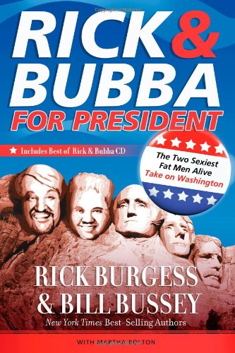 Rick & Bubba for President: The Two Sexiest Fat Men Alive Take on Washington [With CD] 9780849918780