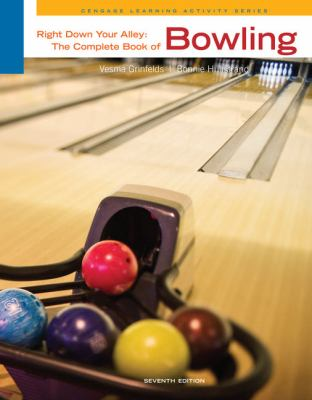 Right down Your Alley : The Complete Book of Bowling - 7th Edition