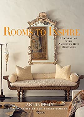 Rooms to Inspire: Decorating with America's Best Designers 9780847829170