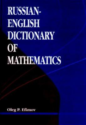 Russian-English Dictionary of Mathematics 9780849344565