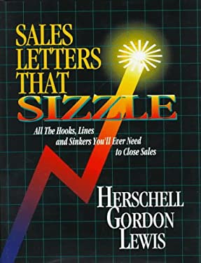 Sales Letters That Sizzle: All the Hooks, Lines, and Sinkers You'll Ever Need to Close Sales 9780844235479