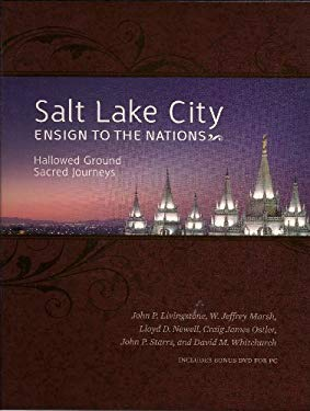 Salt Lake City Ensign to the Nations: Hallowed Ground Sacred Journeys [With DVD]