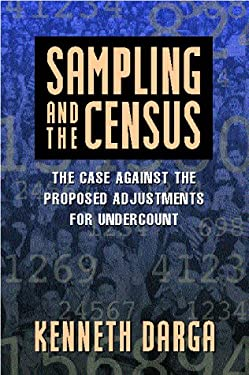 Sampling and the Census: A Case Against the Proposed Adjustments for Undercount 9780844741024