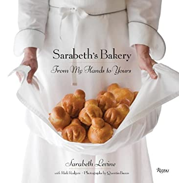 Sarabeth's Bakery: From My Hands to Yours 9780847834082