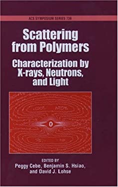 Scattering from Polymers: Characterization by X-Rays, Neutrons, and Light 9780841236448
