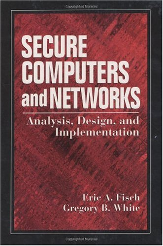 Securing Computer Networks: Anaysis Design and Implementation 9780849318689