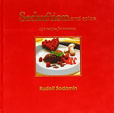 Seduction & Spice: 135 Recipes for Romance 9780847822157