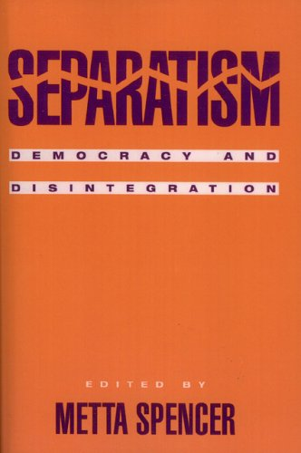 Separatism: Democracy and Disintegration 9780847685851