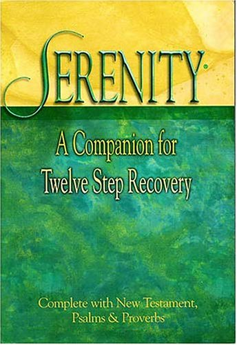 Serenity New Testament with Psalms and Proverbs-NKJV: A Companion for Twelve Step Recovery 9780840715425