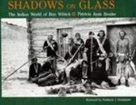 Shadows on Glass: The Indian World of Ben Wittick 9780847676316