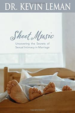 Sheet Music: Uncovering the Secrets of Sexual Intimacy in Marriage 9780842360234