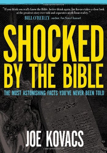Shocked by the Bible: The Most Astonishing Facts You've Never Been Told 9780849920110