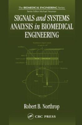 Signals and Systems Analysis in Biomedical Engineering 9780849315572