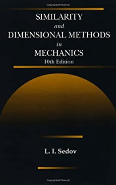 Similarity and Dimensional Methods in Mechanics, Tenth Edition 9780849393082
