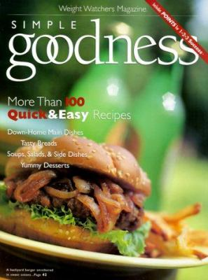 Simple Goodness: More Than 100 Quick & Easy Recipes 9780848723538