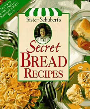 Sister Schuberts Secret Bread Recipes 9780848715175