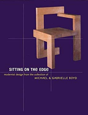 Sitting on the Edge: Modernist Design from the Collection of Michael and Gabrielle Boyd 9780847821679