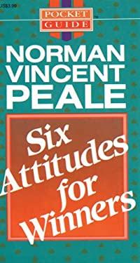 Six attitudes for winners norman vincent peale