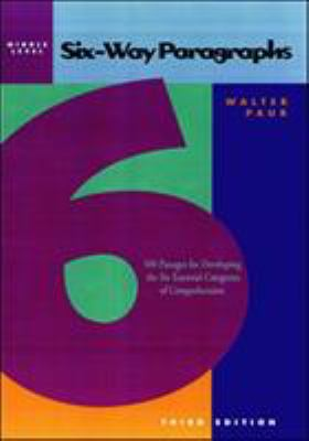 Six-Way Paragraphs: Middle: 100 Passages for Developing the Six Essential Categories of Comprehension 9780844221199