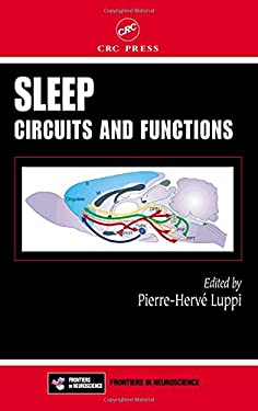 Sleep: Circuits and Functions 9780849315190