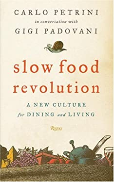 Slow Food Revolution: A New Culture for Eating and Living 9780847828739