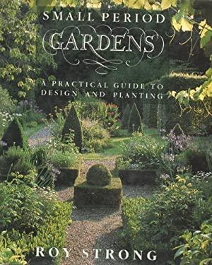 Small Period Gardens 9780847815517