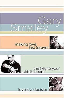 Smalley 3-In-1: Making Love Last Forever, Key to Your Child's Heart & Love is a Decision 9780849916939