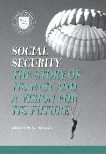 Social Security: The Story of Its Past and a Vision for Its Future 9780844772080