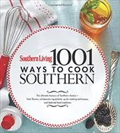 Southern Living 1,001 Ways to Cook Southern: The Ultimate Treasury of Southern Classics 3723231