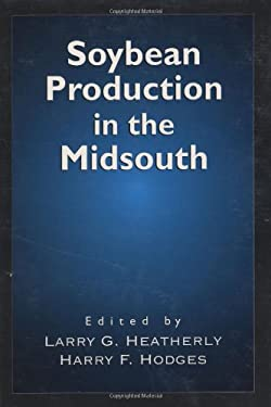 Soybean Production in the Midsouth 9780849323010