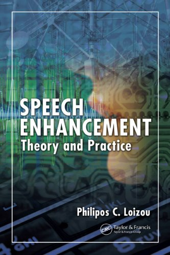 Speech Enhancement: Theory and Practice [With CDROM]
