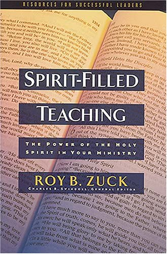 Spirit-Filled Teaching: The Power of the Holy Spirit in Your Ministry 9780849915604