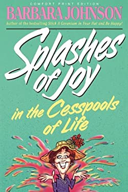 Splashes of Joy in the Cesspools of Life 9780849939419