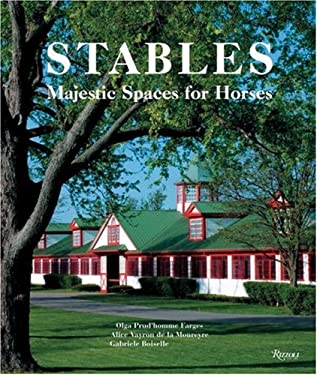 Stables: Majestic Spaces for Horses 9780847828159