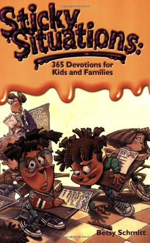 Sticky Situations: 365 Devotions for Kids and Families: 365 Devotions for Kids and Families 9780842365505