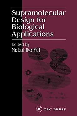 Supramolecular Design for Biological Applications on 9780849309656
