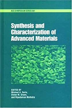 Synthesis and Characterization of Advanced Materials 9780841235403