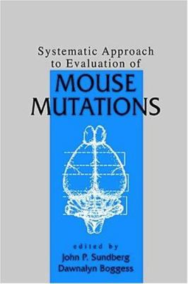 Systematic Approach to Evaluation of Mouse Mutations 9780849319051
