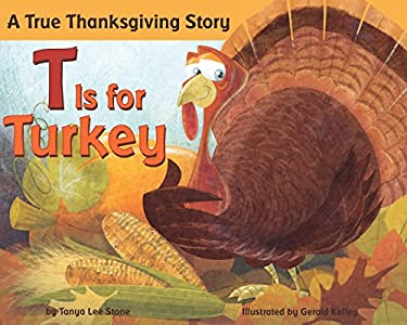 T Is for Turkey: A True Thanksgiving Story 9780843125702