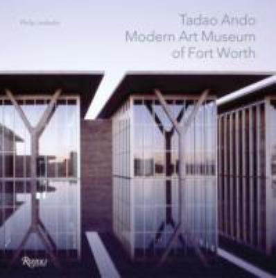 Tadao Ando: Modern Art Museum of Ft. Worth 9780847830152