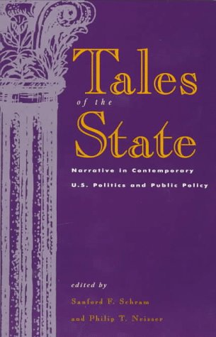 Tales of the State: Narrative in Contemporary U.S. Politics and Public Policy 9780847685035